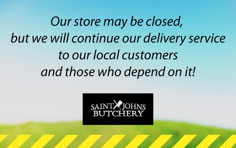 COVID-19 Alert Level 4 ... Saint Johns Butchery will continue to deliver to our local customers and those who depend on it!
